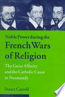 Noble Power During the French Wars of Religion