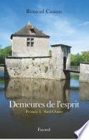 Demeures de l esprit II La France du Sud Ouest