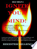 IGNITE YOUR MIND   Inspire your life    Motivate yourself    Generate your inner power