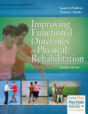 Improving functional outcomes in physical rehabilitation /