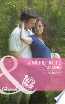 A Mother in the Making  Mills   Boon Cherish
