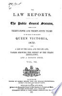 The Public General Statutes With a List of the Local and Private Acts Passed in the ... Years of the Reign of ... : Being the ... Session of the ... Parliament of the United Kingdom of Great Britain and Ireland