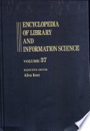 Encyclopedia Of Library And Information Science : resource in 33 published volumes with...