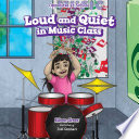 Loud And Quiet In Music Class : sounds. readers will love exploring loud and quiet...