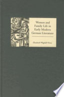 Women and Family Life in Early Modern German Literature