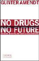 No drugs - no future
