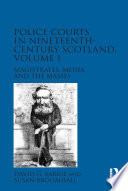 Police Courts in Nineteenth Century Scotland  Volume 1