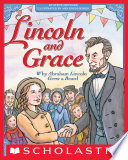 Lincoln and Grace  Why Abraham Lincoln Grew a Beard