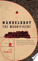 Mandelbrot the Magnificent