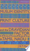 Muslim Identity  Print Culture  and the Dravidian Factor in Tamil Nadu