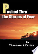 Pushed Thru the Storms of Fear