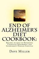 End of Alzheimer s Diet Cookbook Book PDF