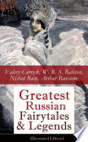 Greatest Russian Fairytales Legends Illustrated Edition