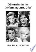 Obituaries in the Performing Arts  2014