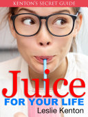 Juice For Your Life