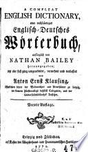 A Compleat English Dictionary Oder Vollst  ndig Englisch Deutsches W  rterbuch  Anf  nglich Von     Hrsg  U  Verb  Von Anton Ernst Klausing  Etc  4  Aufl