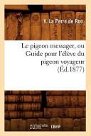 illustration Le Pigeon Messager, Ou Guide Pour L'Eleve Du Pigeon Voyageur