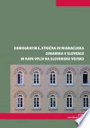 Demografska, etnièna in migracijska dinamika v Sloveniji in njen vpliv na Slovensko vojsko