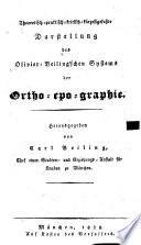 Theoretisch-praktisch-kritisch-kürzestgefaßte Darstellung des Olivier-Beiling'schen Systems der Ortho-epo-graphie