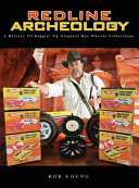 Redline Archeology Collectors Desire To Learn The Secrets To Discovering