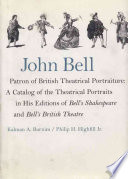 John Bell  Patron of British Theatrical Portraiture