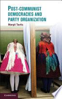 Post Communist Democracies and Party Organization