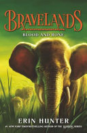 Bravelands #3: Blood and Bone In This Action Packed New York Times Bestselling