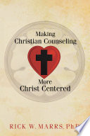 Making Christian Counseling More Christ Centered