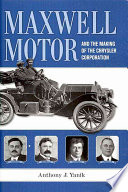 Maxwell Motor and the Making of Chrysler Corporation