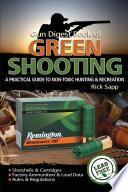 The Gun Digest Book of Green Shooting