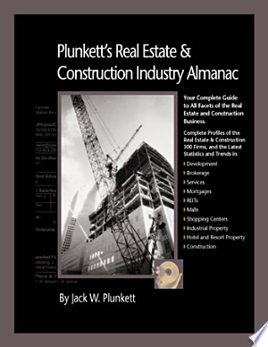 Plunkett's Real Estate & Construction Industry Almanac 2008: The Only Comprehensive Guide to the Real Estate & Construction Industry - ISBN:9781593921125