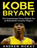 download ebook kobe bryant: the inspirational story behind one of basketball's greatest players pdf epub