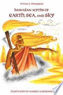 Hawaiian Myths of Earth  Sea  and Sky