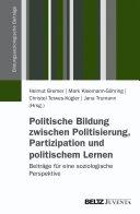 Politische Bildung zwischen Politisierung, Partizipation und politischem Lernen
