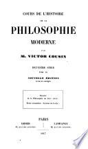 Cours de l histoire de la philosophie moderne  Premi  re et deuxi  me s  rie