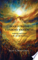 Does Judaism Condone Violence? : age beset by religiously inspired violence....