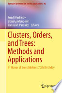 Clusters  Orders  and Trees  Methods and Applications
