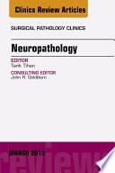 Neuropathology An Issue Of Surgical Pathology Clinics
