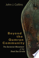 Beyond The Qumran Community : analysis of the evidence presented can...