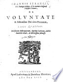 J. Strangii ... de voluntate et actionibus Dei circa peccatum libri quatuor, etc