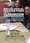 Sociological Imaginations From The Classroom Plus A Symposium On The Sociology Of Science Perspectives On The Malfunctions Of Science And Peer Reviewing