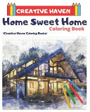 Creative Haven Home Sweet Home Coloring Book Creative Haven Coloring Books