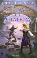 A Play Of Shadow : of night's edge, bannan larmensu, the truthseer who...