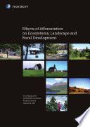 Effects of Afforestation on Ecosystems, Landscape and Rural Development Af Beskovning Pa ?kosystemer Landskab Og