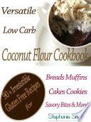 Versatile Low Carb Coconut Flour Cookbook