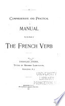 A Comprehensive and Practical Manual for the Study of the French Verb