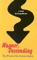 Wagner Descending