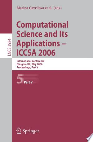 Computational Science And Its Applications - Iccsa 2006: International Conference, Glasgow, Uk, May 8-11, 2006, Proceedings - Isbn:9783540340799 img-1