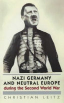 Nazi Germany and Neutral Europe During the Second World War