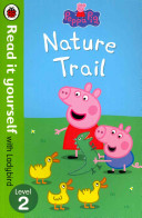 Peppa Pig: Nature Trail - Read It Yourself With Ladybird : when they get lost. can peppa, george, mummy...